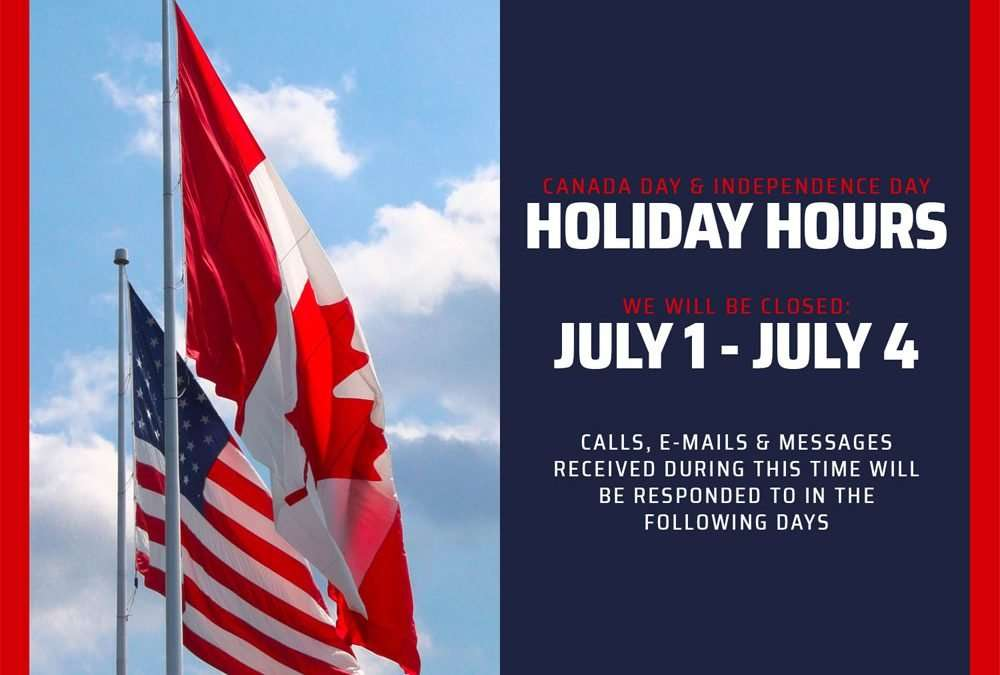 Canada Day & July 4th Holiday Hours